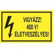 Öntapadó vinil matrica 60x100mm sárga - Vigyázz! 400V! Életveszélyes!
